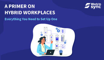 A Primer on Hybrid Workplaces Thumbnail